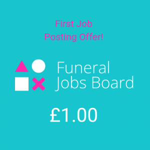 First Job £1.00 Funeral Jobs Board